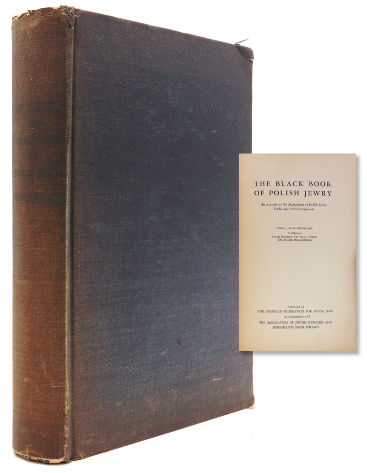 The Black Book of Polish Jewry. An Account of the Martyrdom of Polish Jewry under the Nazi Occuptaion. Jacob Apenszlak.
