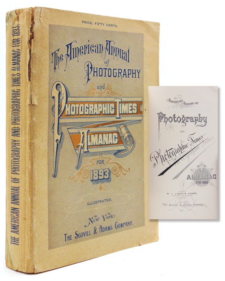 The American Annual of Photography and Photographic Times for 1893. W. L. Lincoln Adams.