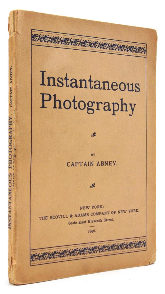 Instantaneous Photography. Captain Abney.