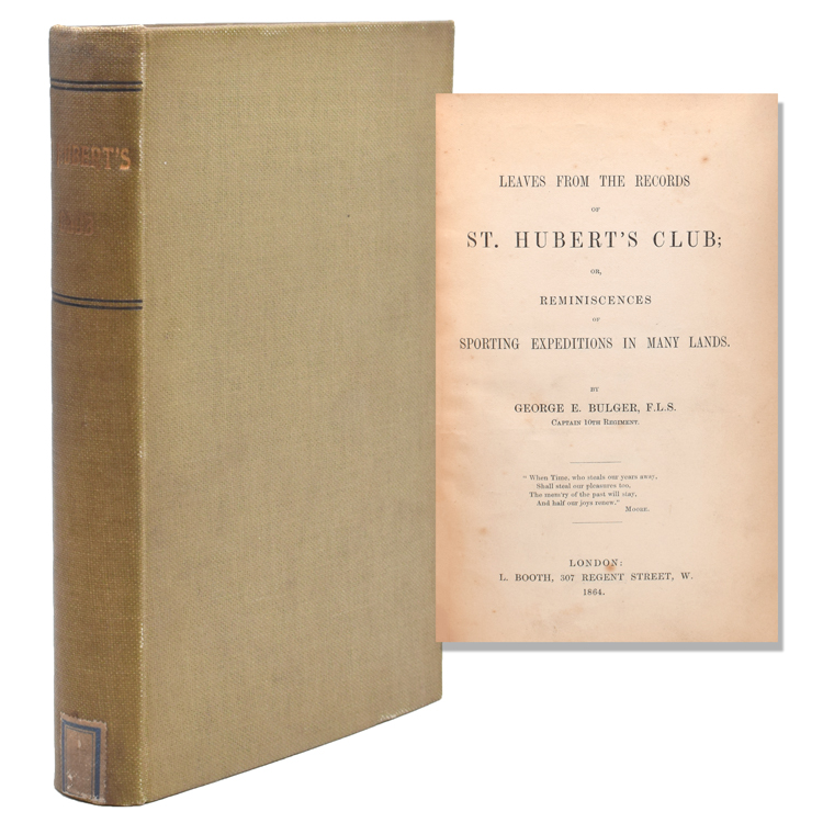Leaves from the Records of St. Hubert's Club; or, Reminiscences of Sporting Expeditions in Many Lands. George E. Bulger.