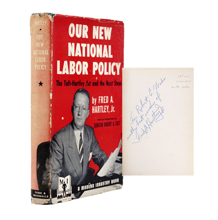 Our New National Policy. The Taft-Hartley Act and the Next Steps...with foreward by Senator Robert A. Taft. Fred A. Hartley, JR.