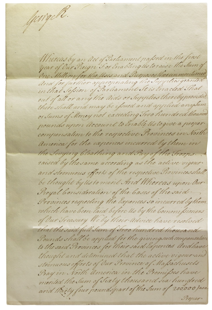 """Manuscript document signed """"George R"""" authorizing payment of £60,634 to the Province of Massachusetts Bay in compensation for levying, clothing and paying troops to fight against the French. French, Indian War."""