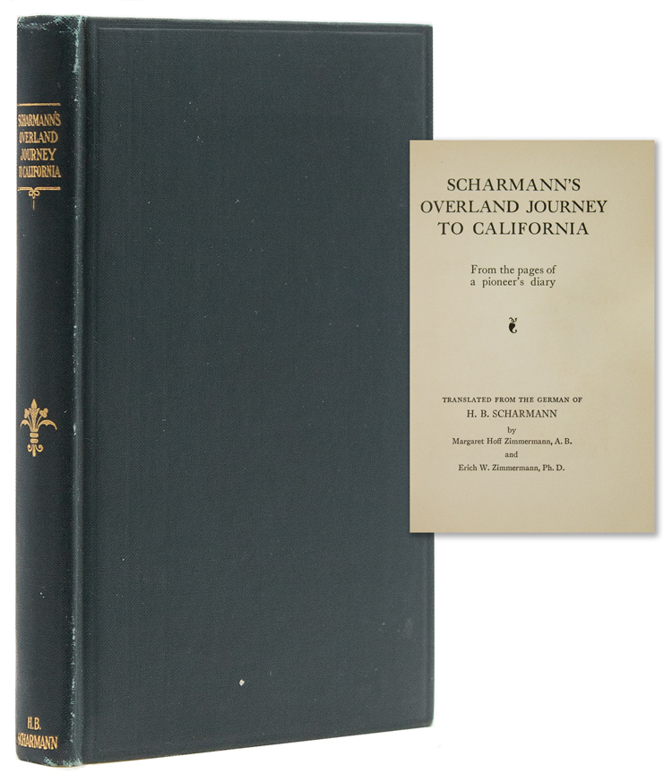 Scharmann's Overland Journey to California from the Pages of a Pioneer's Diary. Hermann B. Scharmann.