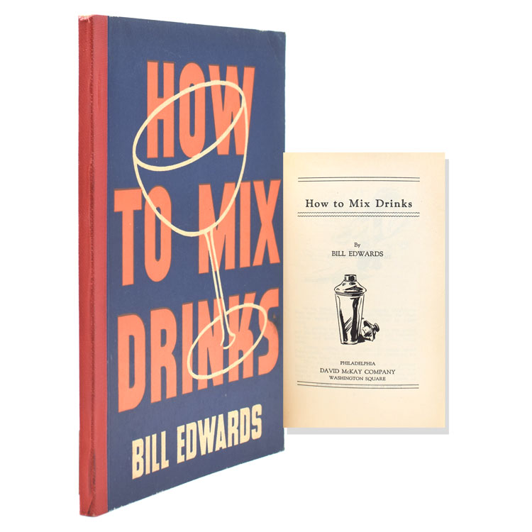 How to Mix Drinks. Bill Edwards.