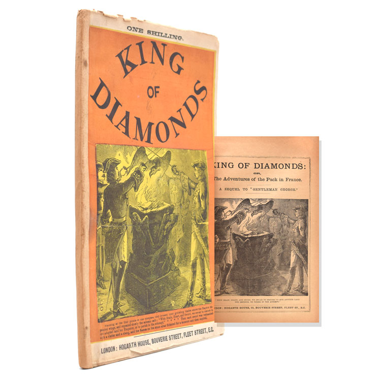 "King of Diamonds: or, The Adventures of the Pack in France. A sequel to ""Gentleman George"" James Skipp Borlase."