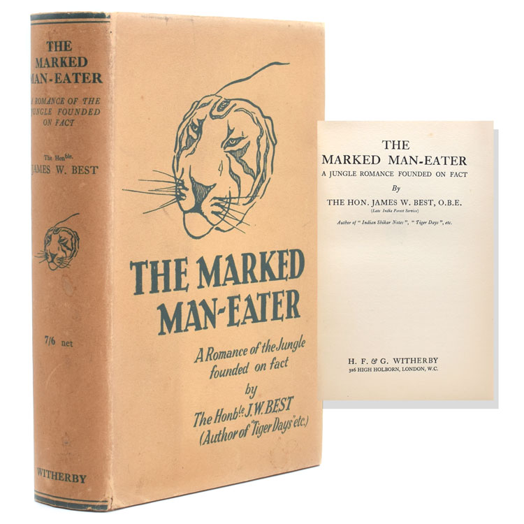 The marked Man-Eater. A ROMANCE OF THE JUNGLE FOUNDED ON FACT. J. W. Best.