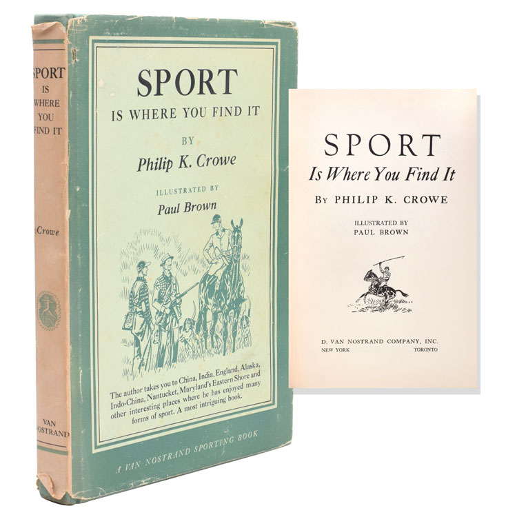 Sport is where you find it. [Designed and Edited by Eugene V. Connett]. Philip K. Crowe.