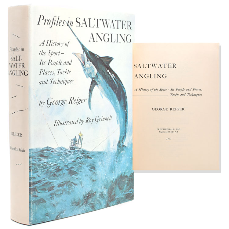 Profiles in Saltwater Angling. A History of the Sport - Its People and Places, Tackle and Techniques. George Reiger.
