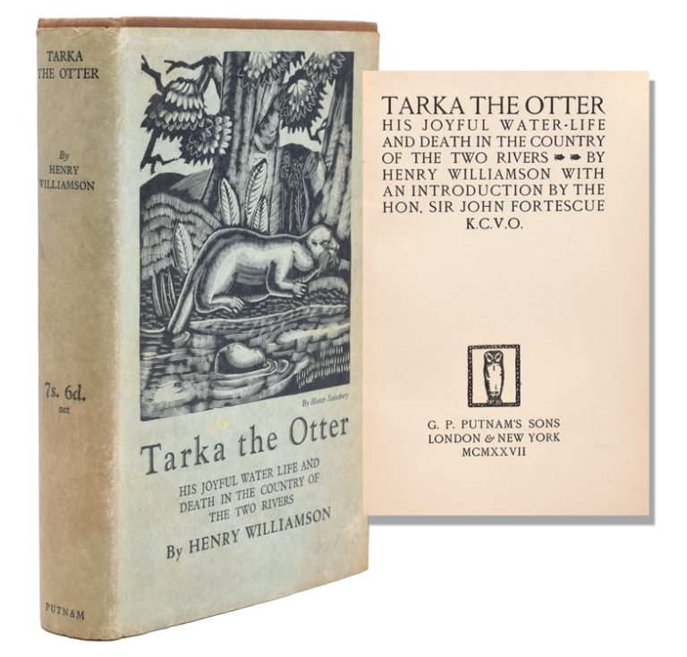Tarka the Otter. His joyful water-life and death in the country of the two rivers. Henry Williamson.
