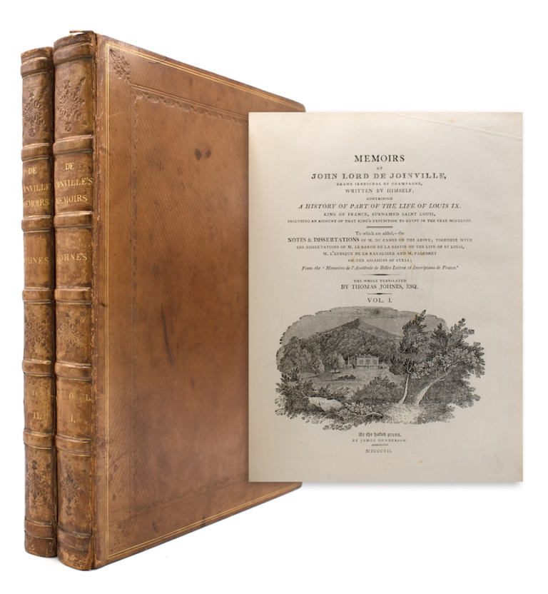 Memoirs of John Lord de Joinville, Grand Seneschal of Champagne, written by himself; containing a history of part of the life of Louis IX., king of France, surnamed Saint Louis, including an account of that king's expedition to Egypt in the year MCCXLVIII. To which are added, the notes & dissertations of M. Du Cange on the above; together with the dissertations of M. le baron de la Bastie on the life of St. Louis, M. L'Evesque de la Ravaliere and M. Falconet on the Assassins of Syria; from the 'Memoires de l'Academie de belles lettres et inscriptions de France. The whole tr. by Thomas Johnes, Esq. Joinville.
