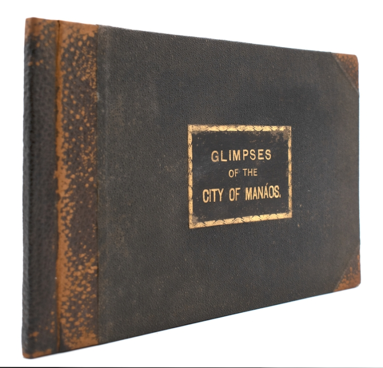 Glimpses of the City of Manáos [drop title from cover]. Manaus.