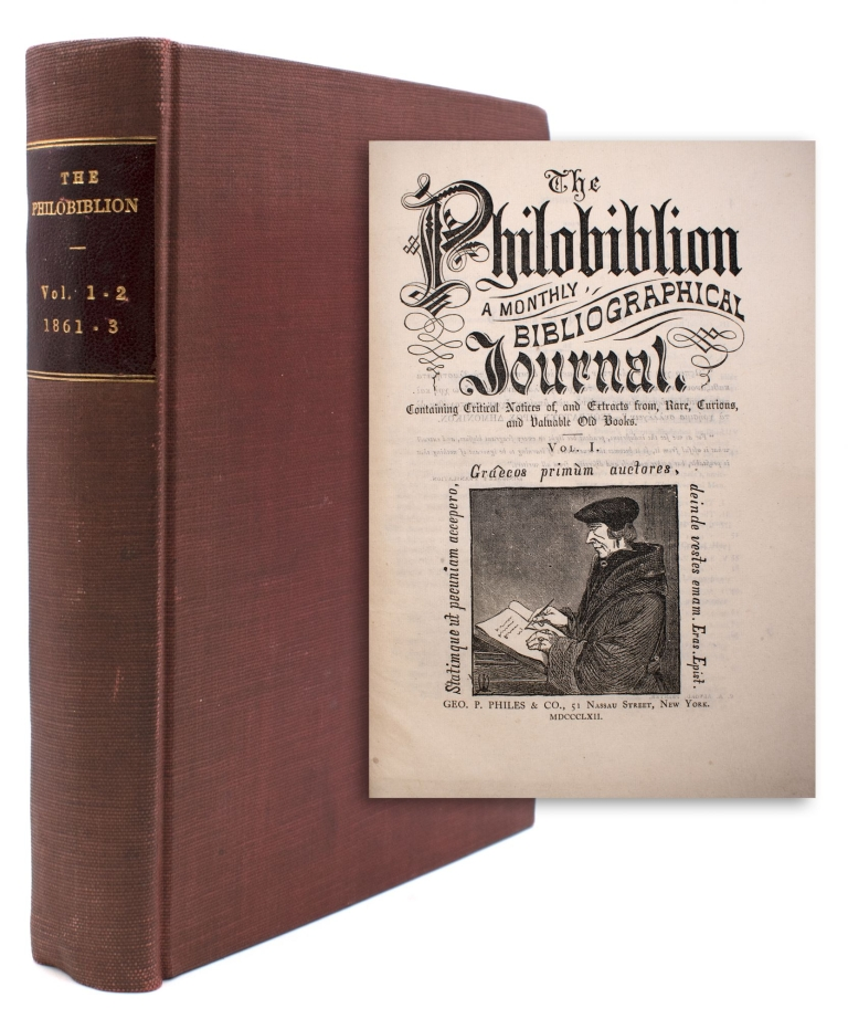 The Philobibiion. A Monthly Bibliographical Journal. In Parts, George P. Philes.
