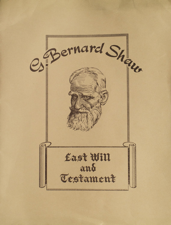 G. Bernard Shaw. Last Will and Testament. Foreword by William D. Chase. George Bernard Shaw.