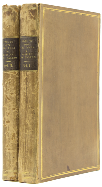 Some Account of the Life and Writings of Lope Felix de Vega Carpio and Guillen de Castro. Spain, Richard Henry. Lord Holland.