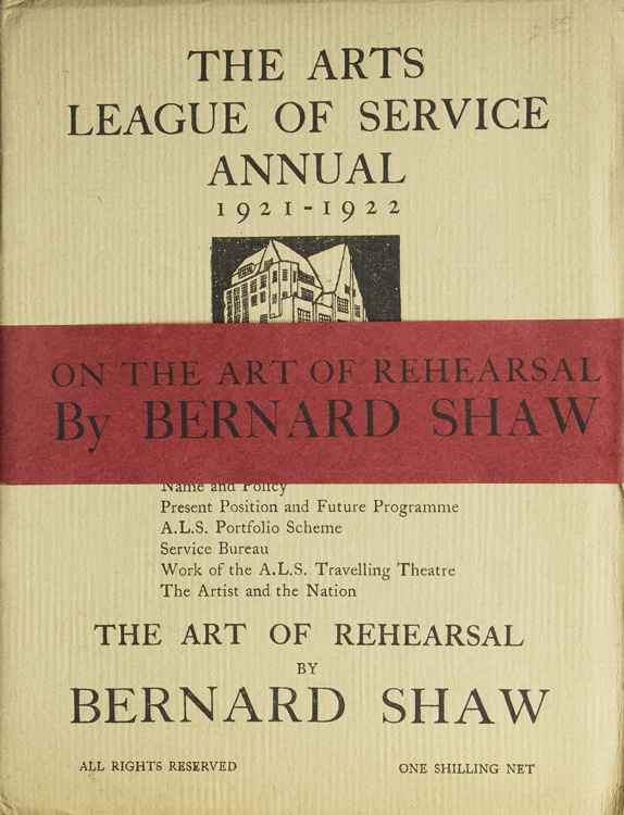 """The Arts League of Service Annual 1921-1922. """"On the Art of Rehearsal """"pp. 3-8. George Bernard Shaw."""