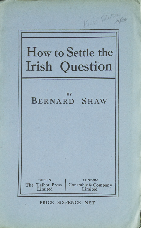 How to Settle the Irish Question. George Bernard Shaw.