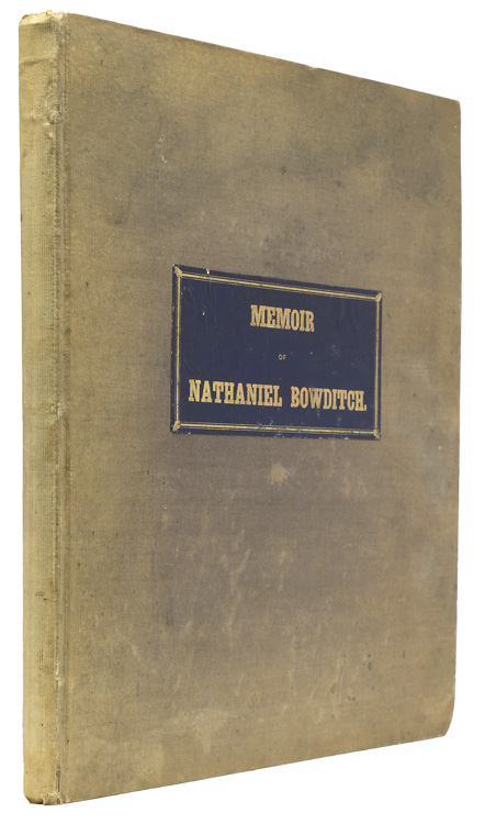 Memoir of Nathaniel Bowditch. By His Son. Nathaniel Ingersoll Bowditch.