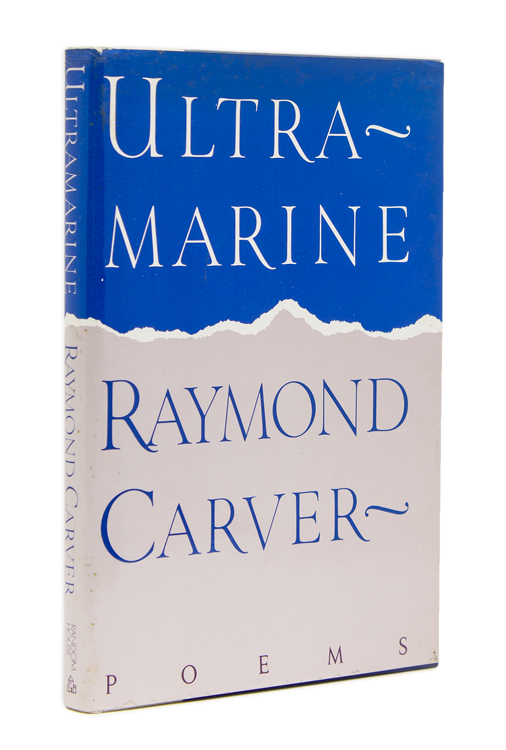 Ultramarine. Poems. Raymond Carver.