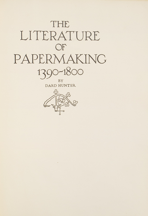 The Literature of Papermaking, 1390-1800. Dard Hunter.