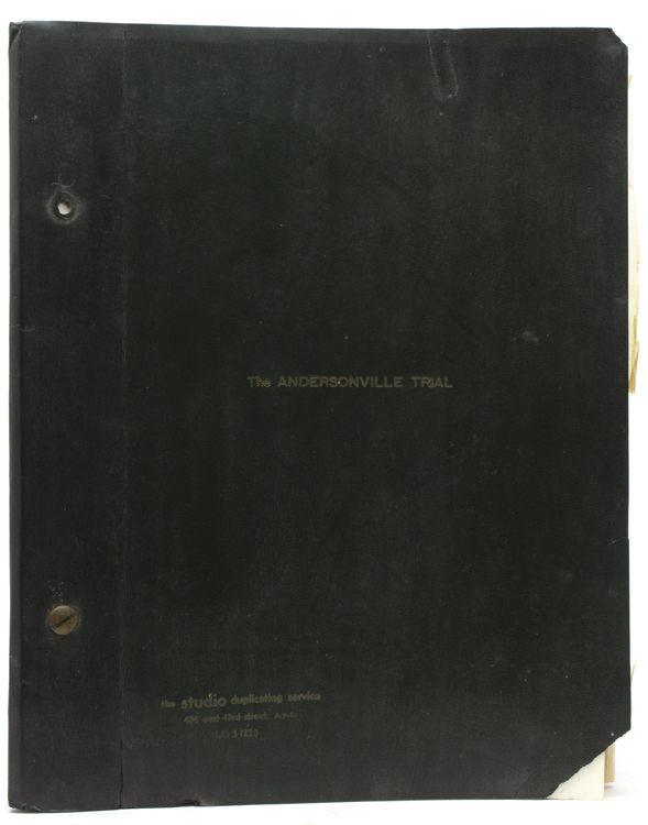 The Andersonville Trial Rehearsal Script [with:] The Andersonville Trial [television script], plus associated items. Saul Levitt.