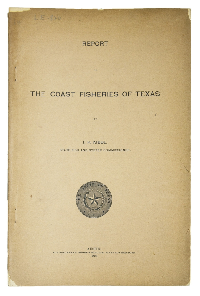 Report on the Coast Fisheries of Texas. Texas, I. P. Kibbe.
