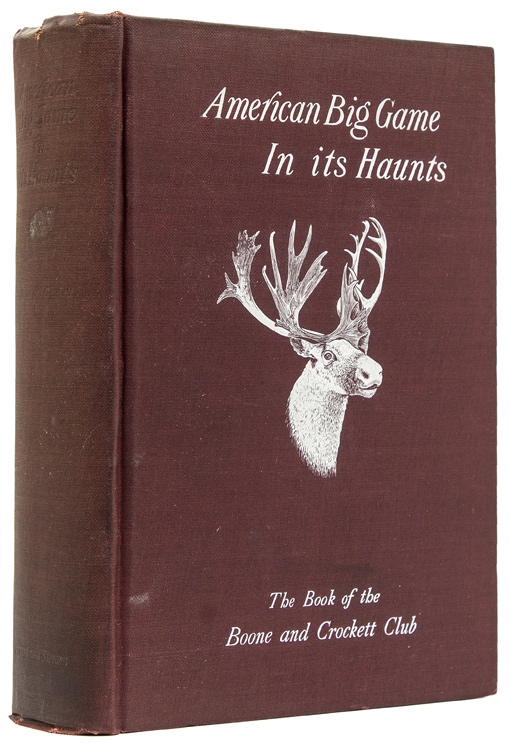 American Big Game in Its Haunts. The Book of the Boone and Crockett Club. Boone, Crockett Club.
