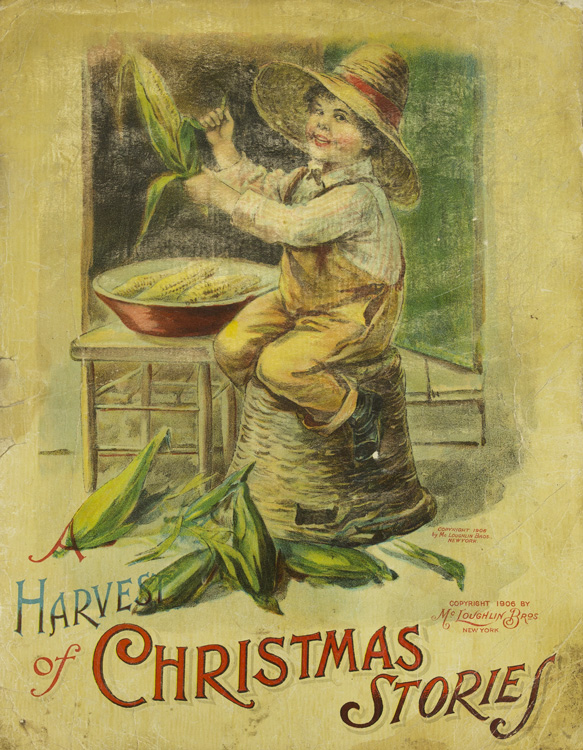 A Harvest of Christmas Stories. McLoughlin Brothers.