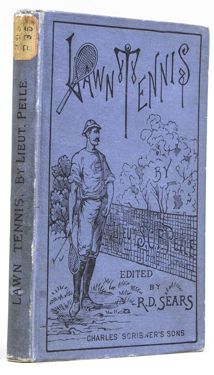 Lawn Tennis as a Game of Skill. With Latest Revised Laws as Played by the the Best Clubs ... Edited by Richard D. Sears. Tennis, Lieut S. C. F. Peile.