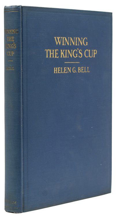 "Winning The King's Cup. An Account of the ""Elena's"" Race to Spain 1928. Helen G. Bell."