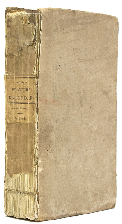 The Planter's Kalender; or the Nurseryman's and Forester's Guide...Edited and Collected by Edward Sang. Walter Nicol.