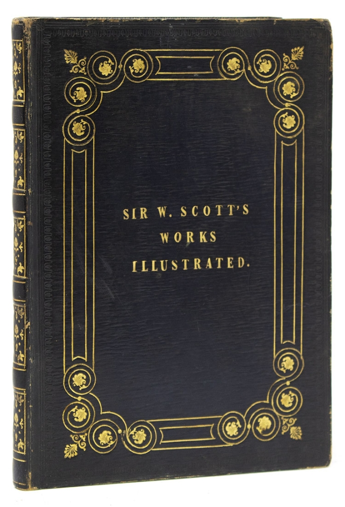 Illustrations to the Poetical and Prose Works of Sir Walter Scott, Bart...from Drawings by George Cattermole, Esqre. George Cattermole.