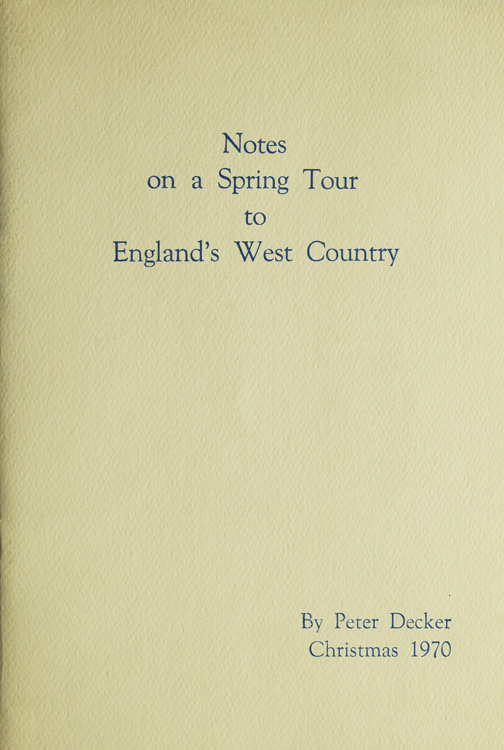 Notes on a Spring Tour to England's West Country. Peter Decker.
