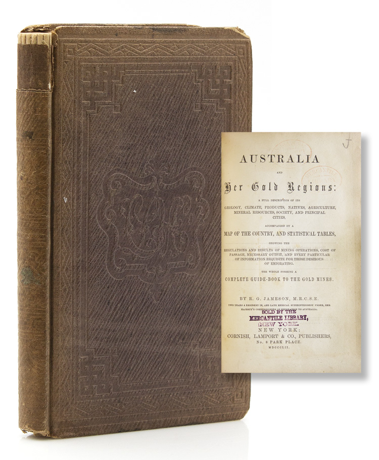 Australia and Her Gold Regions: A Full Description of its Geology, Climate, Products, Natives … Accompanied by a Map of the Country, and Statistical Tables … the Whole Forming a Complete Guide-Book to the Gold Mines. Australia, R. G. Jameson.