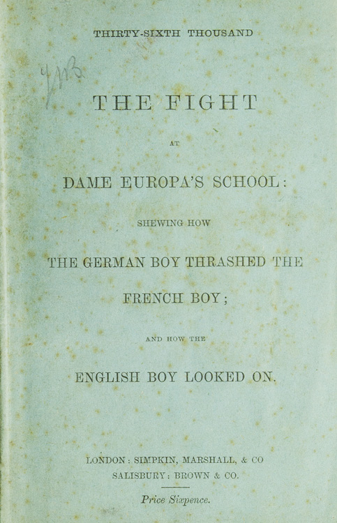 The Fight at Dame Europa's School: shewing how the German Boy Thrashed the French Boy; and how the English Boy Looked On. Europe, Henry William Pullen.