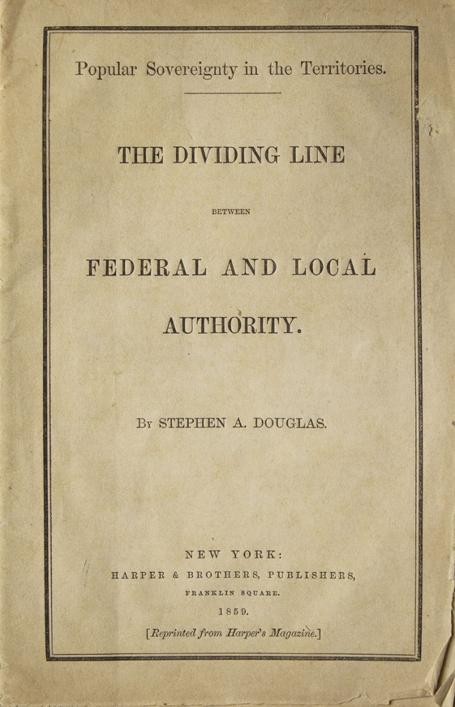 The Dividing Line between Federal and Local Authority. Stephen A. Douglas.