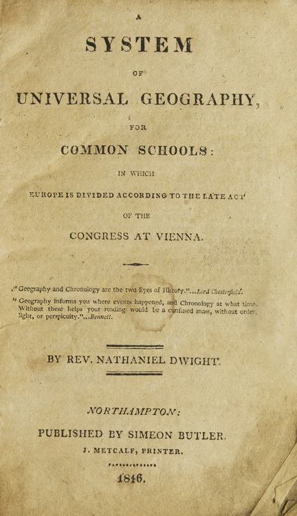 A System of Universal Geography, for Common Schools. Rev. Nathaniel Dwight.