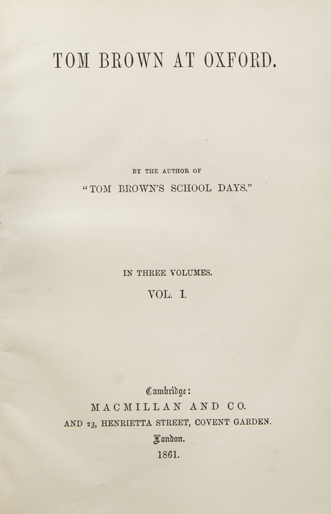 """Tom Brown at Oxford. By the author of """"Tom Brown's School Days."""" In Three Volumes. Thomas Hughes."""