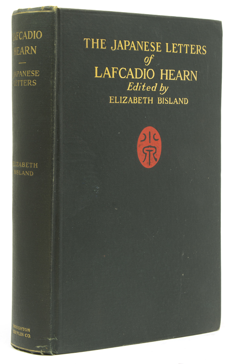 The Japanese Letters of Lafcadio Hearn. Edited with an Introduction by Elizabeth Bisland. Lafcadio Hearn.