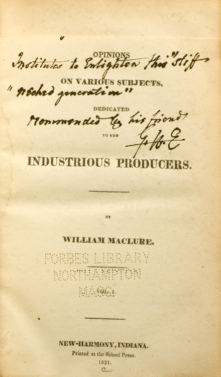 Opinions, on Various Subjects, Dedicated to the Industrious Producers. William Maclure.