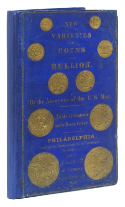 New Varieties of Gold and Silver Coins, Counterfeit Coins, and Bullion; With Mint Values. Jacob R. Eckfeldt, William E. Du Bois.