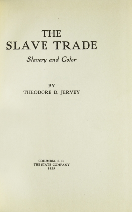 The Slave Trade. Slavery and Color