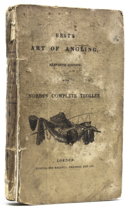 The Art of Angling [together with] The Complete Troller, by Robert Nobbs. Thomas Best