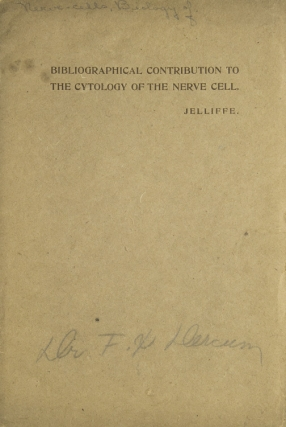 Bibliographical Contribution to the Cytology of the Nerve Cell. Dr. Smith Ely Jelliffe