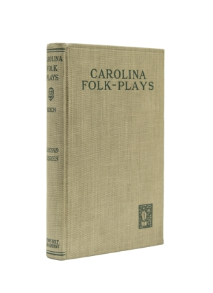 Carolina Folk Plays: Second Series. Edited with an Introduction on Making a Folk Theatre. Thomas Wolfe, Frederick Henry Koch.