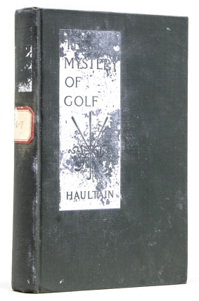 The Mystery of Golf. Theodore Arnold Haultain.