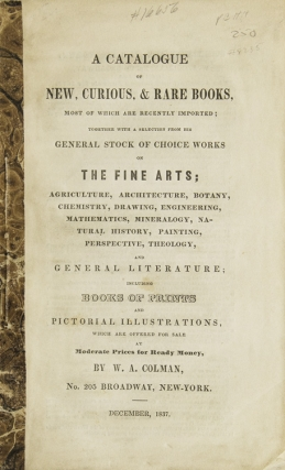 A Catalogue of New, Curious & Rare Books, most of which are recently imported... offered for sale...