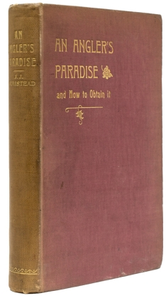An Angler's Paradise and How to Obtain It. J. J. Armistead