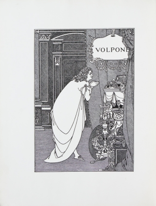 Volpone: or The Foxe. With a critical essay on the author by Vincent O'Sullivan together with an eulogy of the artist by Robert Ross