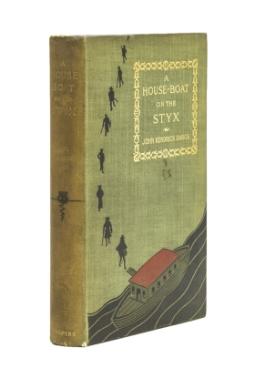 A House-Boat on the Styx. Being some account of the divers doings of the associated shades. John Kendrick Bangs.