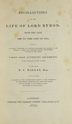 Recollections of the Life of Lord Byron, from the Year 1808 to the End of 1814 ... Taken from Authentic Documents in the Possession of the Author